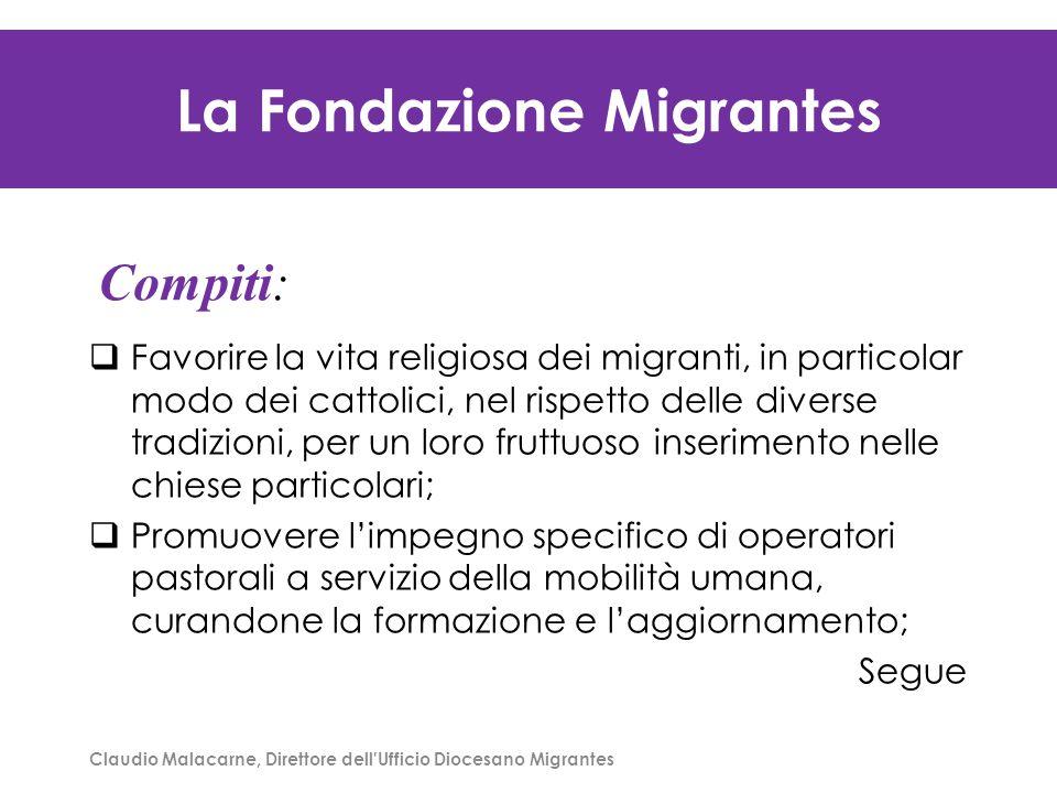 Claudio Malacarne, Direttore dell'Ufficio Diocesano Migrantes La Fondazione Migrantes  Favorire la vita religiosa dei migranti, in particolar modo de