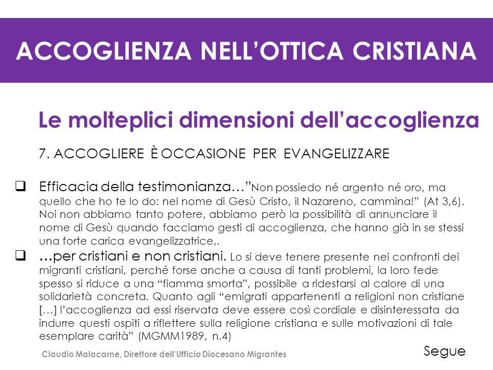 ACCOGLIENZA NELL'OTTICA CRISTIANA Le molteplici dimensioni dell'accoglienza 8.
