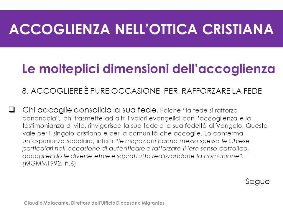 ACCOGLIENZA NELL'OTTICA CRISTIANA Le molteplici dimensioni dell'accoglienza 9.