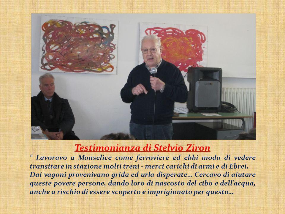 """Testimonianza di Stelvio Ziron """" Lavoravo a Monselice come ferroviere ed ebbi modo di vedere transitare in stazione molti treni - merci carichi di arm"""