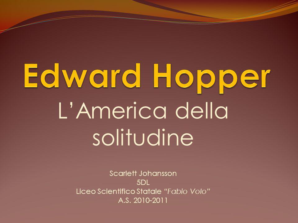 L'America della solitudine Scarlett Johansson 5DL Liceo Scientifico Statale Fabio Volo A.S.