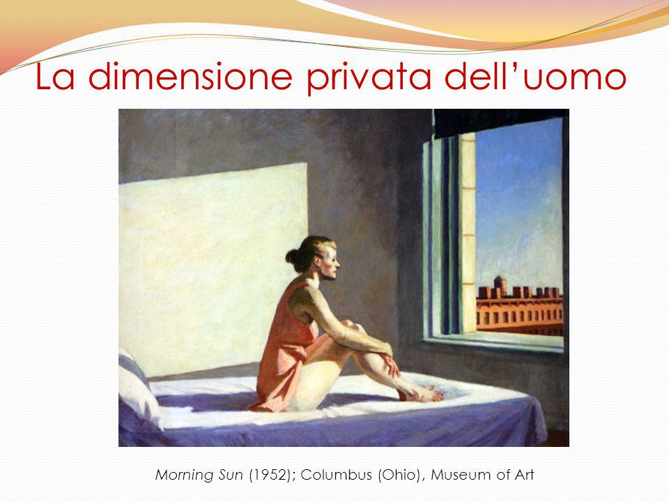 La dimensione privata dell'uomo Morning Sun (1952); Columbus (Ohio), Museum of Art