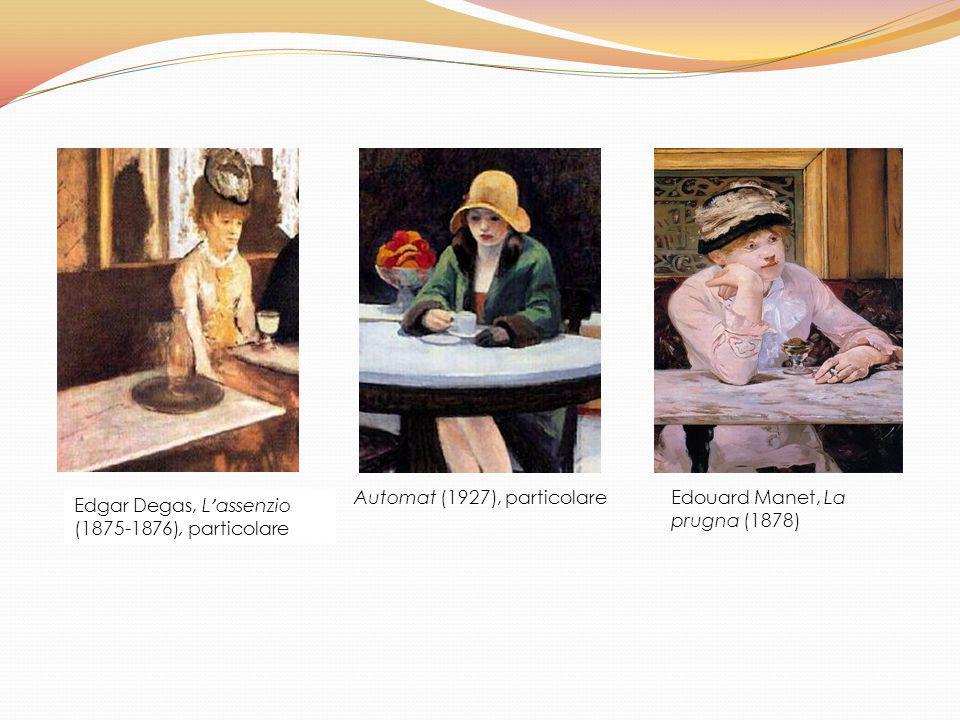 Edgar Degas, L ' assenzio (1875-1876), particolare Automat (1927), particolare Edouard Manet, La prugna (1878)