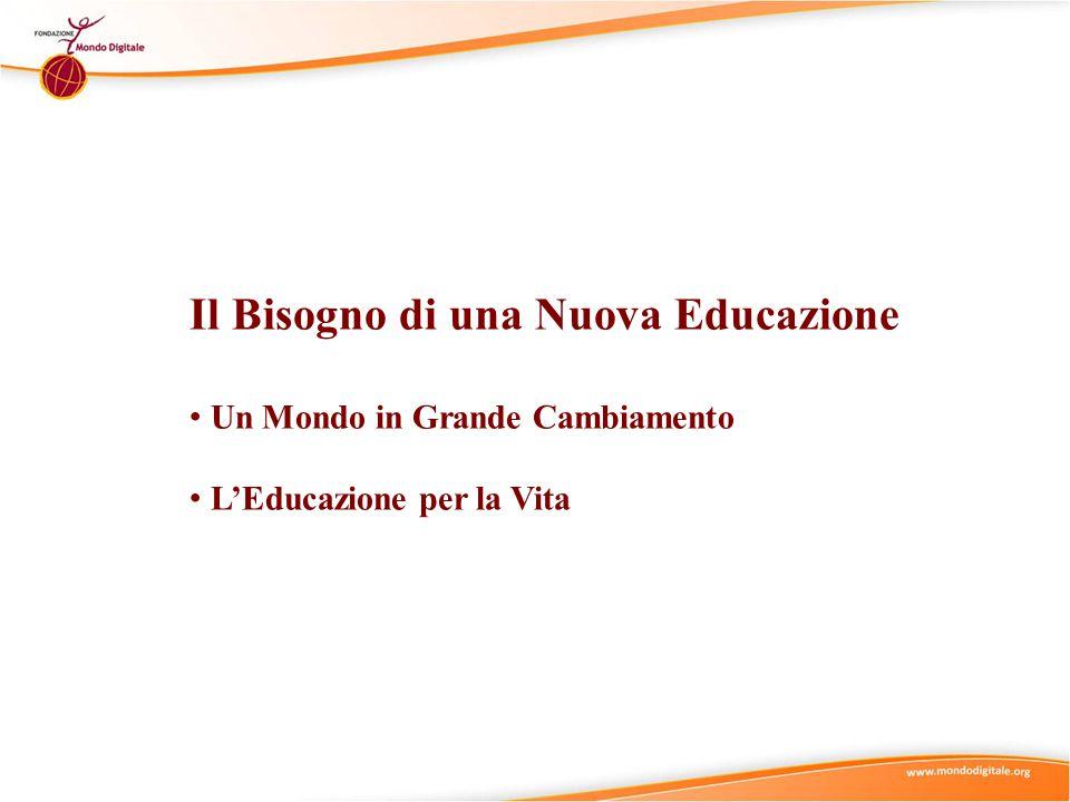Il Bisogno di una Nuova Educazione Un Mondo in Grande Cambiamento L'Educazione per la Vita