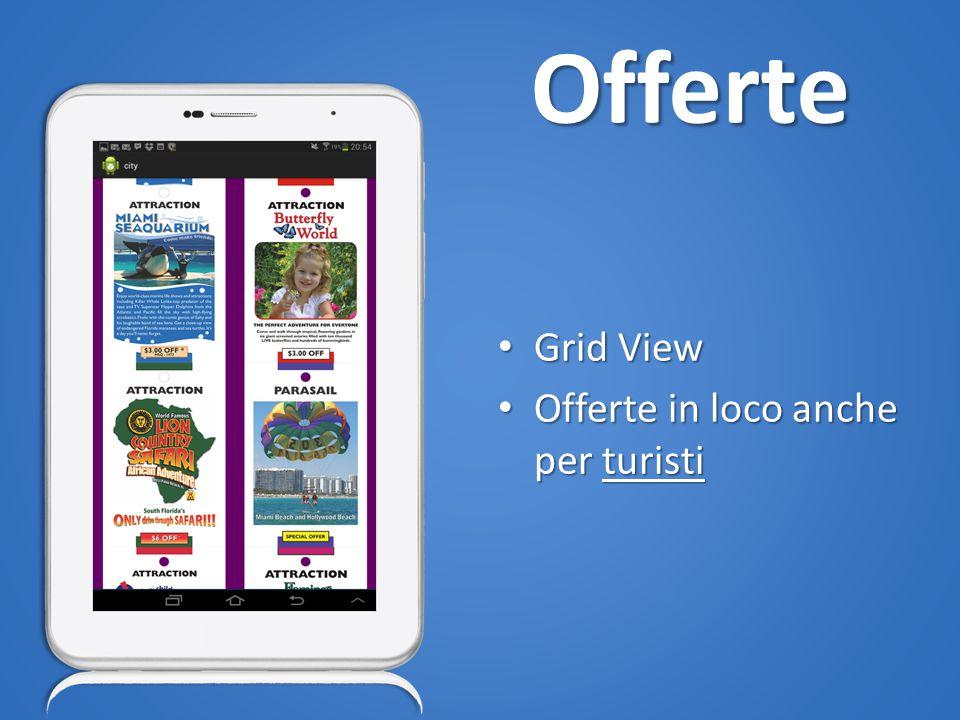 Offerte Grid View Grid View Offerte in loco anche per turisti Offerte in loco anche per turisti