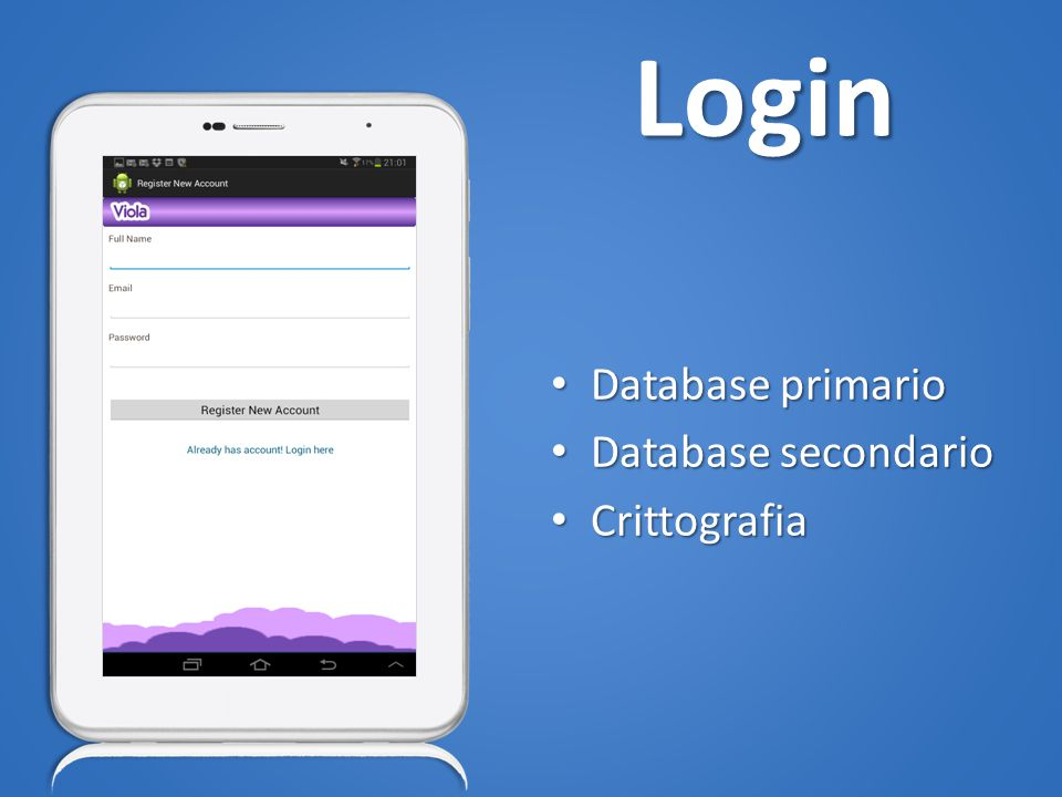 Login Database primario Database primario Database secondario Database secondario Crittografia Crittografia