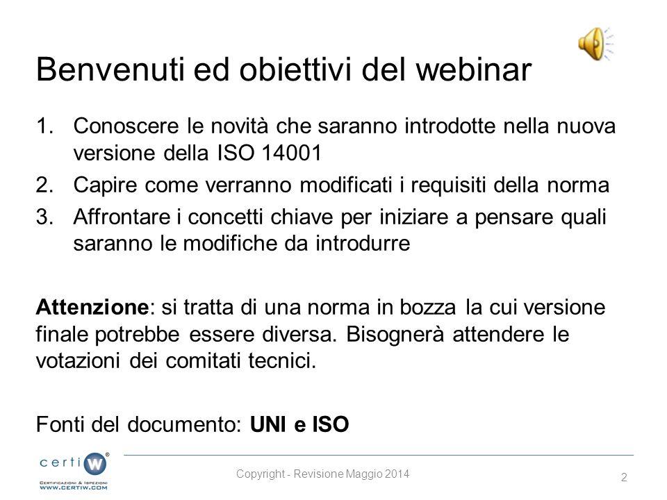 Webinar Certi W La nuova versione della norma ISO 14001 Tutte le novità in arrivo di Ilenia Guasco – Specialist ISO 14001 e Stefano Bonetto – Lead Aud
