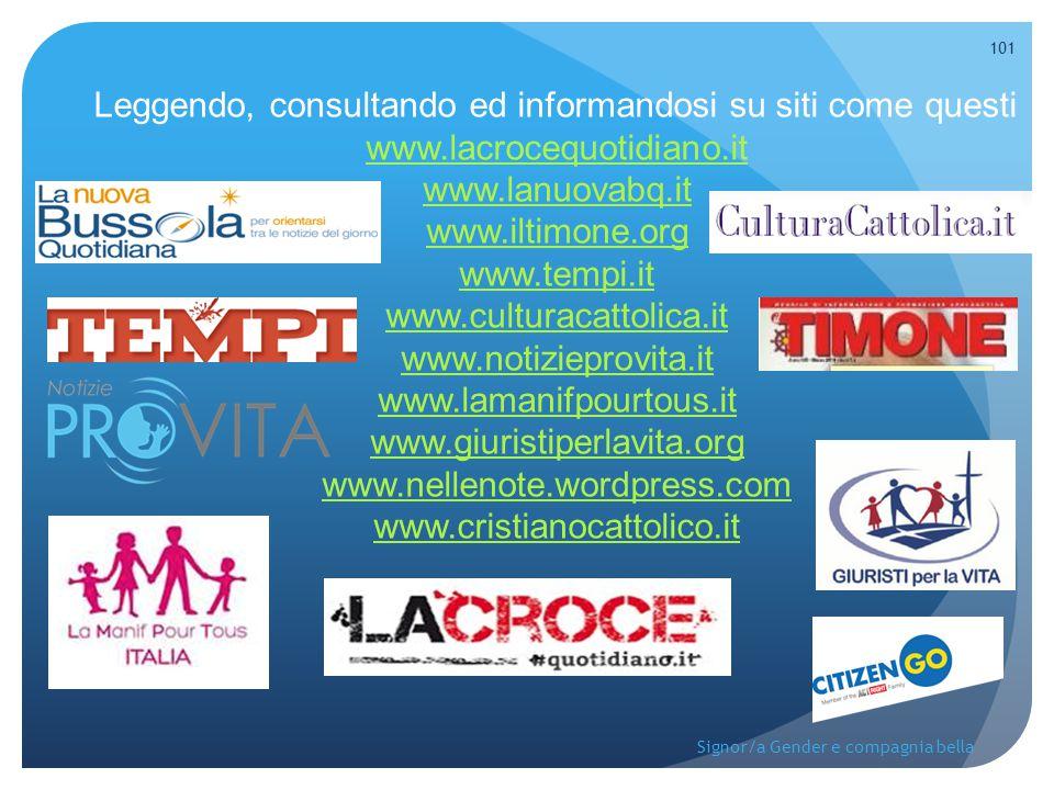 Leggendo, consultando ed informandosi su siti come questi www.lacrocequotidiano.it www.lanuovabq.it www.iltimone.org www.tempi.it www.culturacattolica
