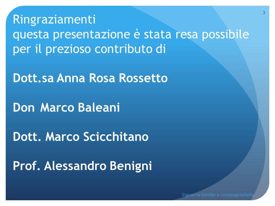 Ringraziamenti questa presentazione è stata resa possibile per il prezioso contributo di Dott.sa Anna Rosa Rossetto Don Marco Baleani Dott. Marco Scic