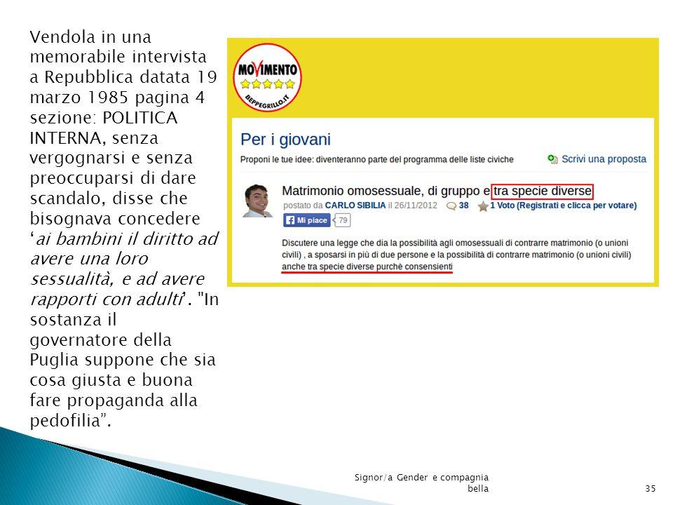 Vendola in una memorabile intervista a Repubblica datata 19 marzo 1985 pagina 4 sezione: POLITICA INTERNA, senza vergognarsi e senza preoccuparsi di d