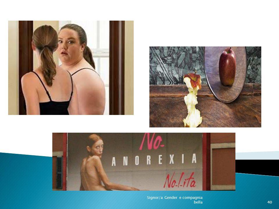 Anoressia 40 Signor/a Gender e compagnia bella