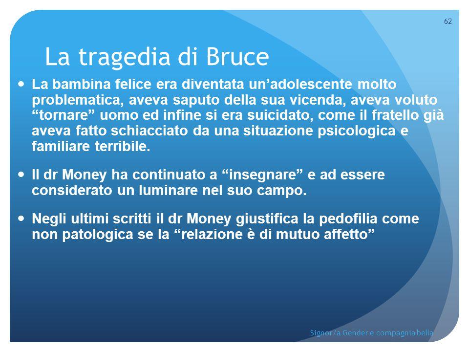 """La tragedia di Bruce La bambina felice era diventata un'adolescente molto problematica, aveva saputo della sua vicenda, aveva voluto """"tornare"""" uomo ed"""