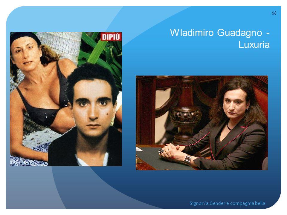 Wladimiro Guadagno - Luxuria 68 Signor/a Gender e compagnia bella