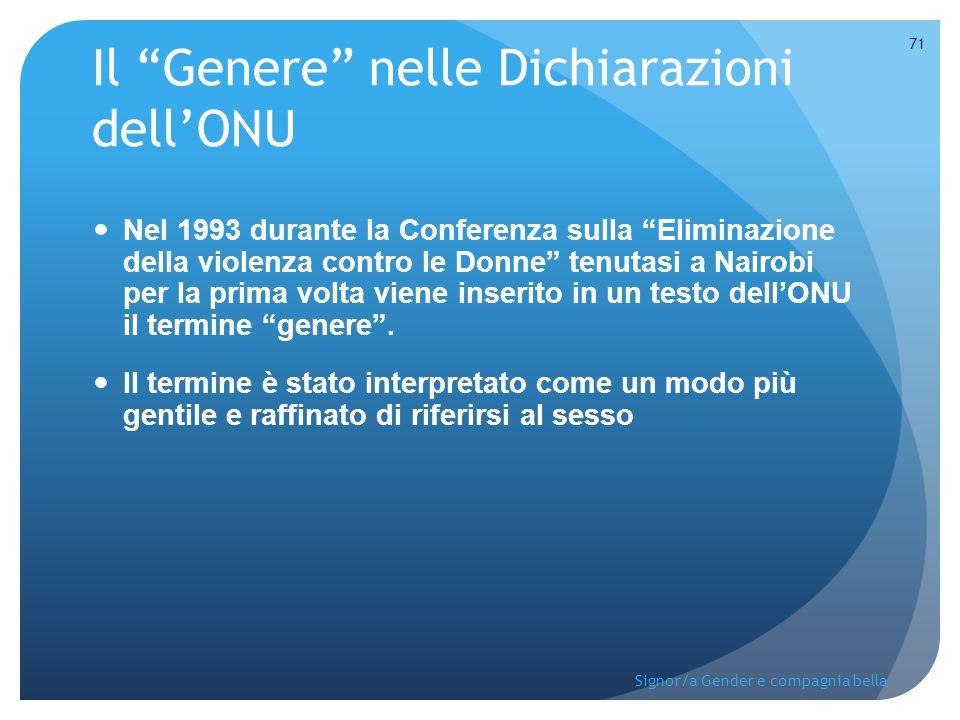 """Il """"Genere"""" nelle Dichiarazioni dell'ONU Nel 1993 durante la Conferenza sulla """"Eliminazione della violenza contro le Donne"""" tenutasi a Nairobi per la"""