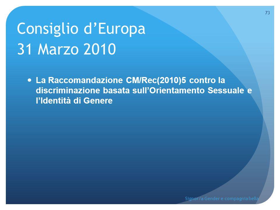 Consiglio d'Europa 31 Marzo 2010 La Raccomandazione CM/Rec(2010)5 contro la discriminazione basata sull'Orientamento Sessuale e l'Identità di Genere 7