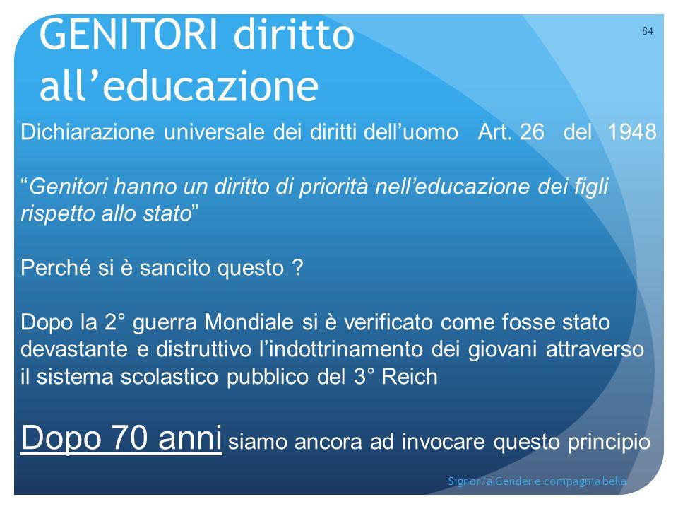 """GENITORI diritto all'educazione Dichiarazione universale dei diritti dell'uomo Art. 26 del 1948 """"Genitori hanno un diritto di priorità nell'educazione"""