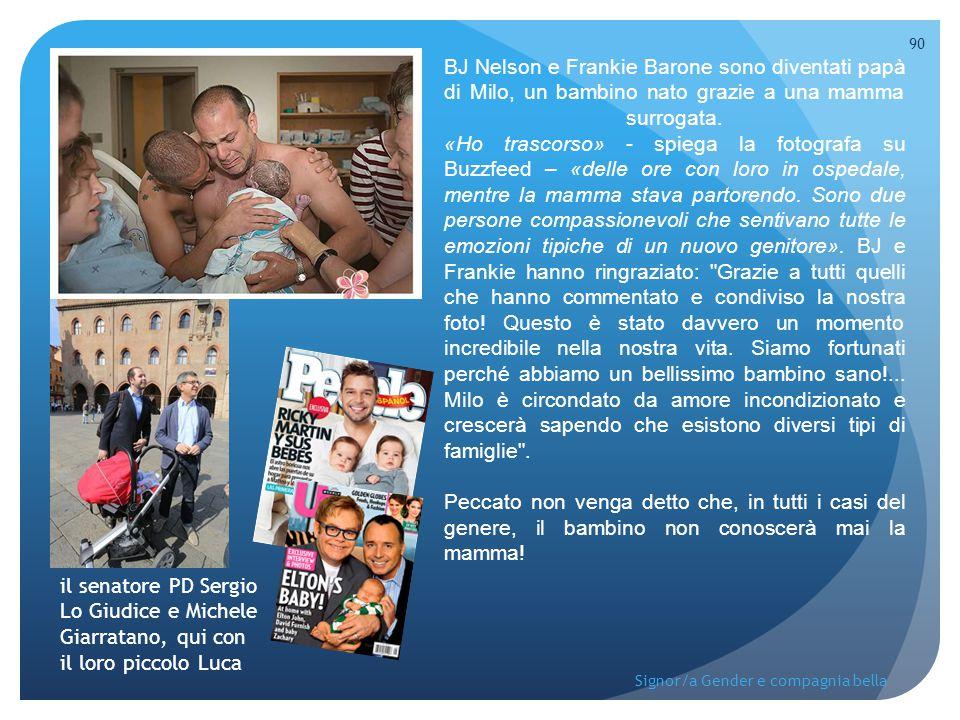 90 Signor/a Gender e compagnia bella BJ Nelson e Frankie Barone sono diventati papà di Milo, un bambino nato grazie a una mamma surrogata. «Ho trascor