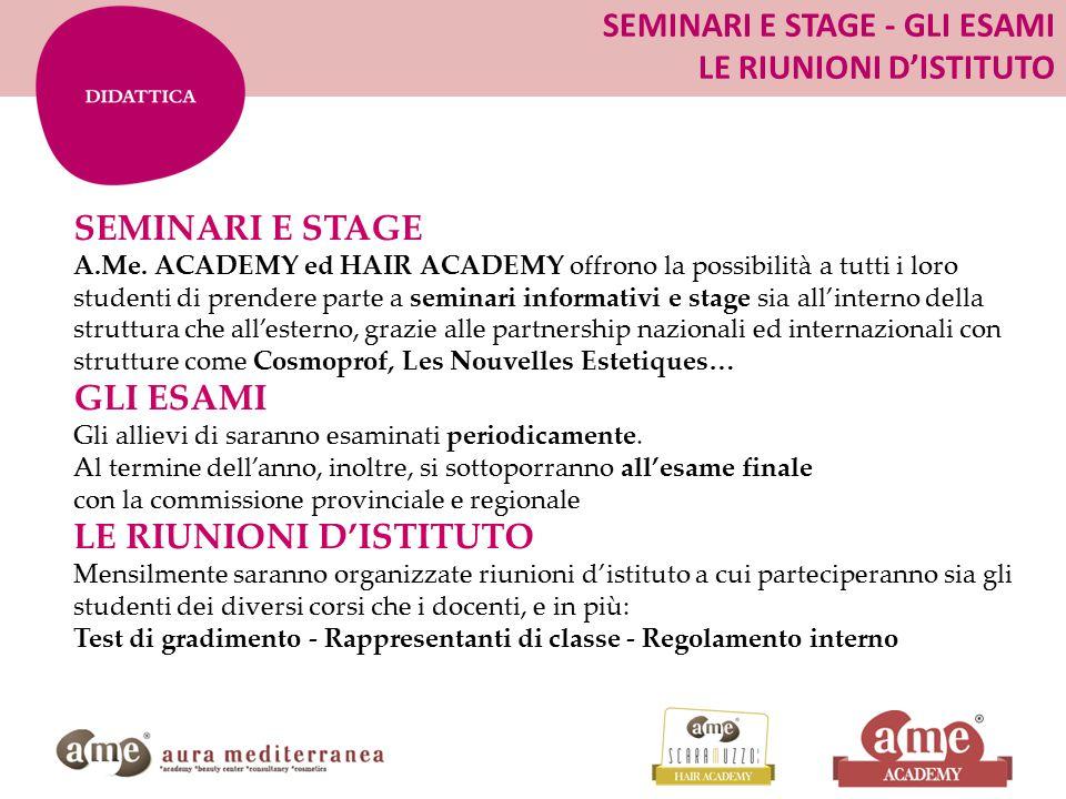 SEMINARI E STAGE - GLI ESAMI LE RIUNIONI D'ISTITUTO SEMINARI E STAGE A.Me.