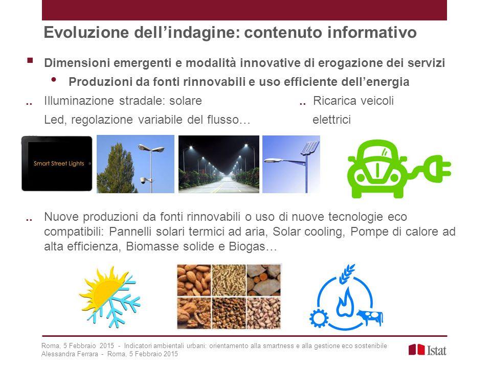  Dimensioni emergenti e modalità innovative di erogazione dei servizi Produzioni da fonti rinnovabili e uso efficiente dell'energia..Illuminazione stradale: solare..