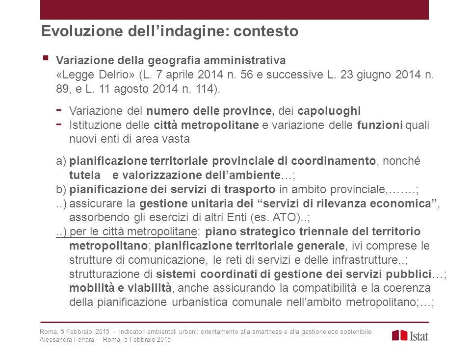 Evoluzione dell'indagine: contesto  Variazione della geografia amministrativa «Legge Delrio» (L.