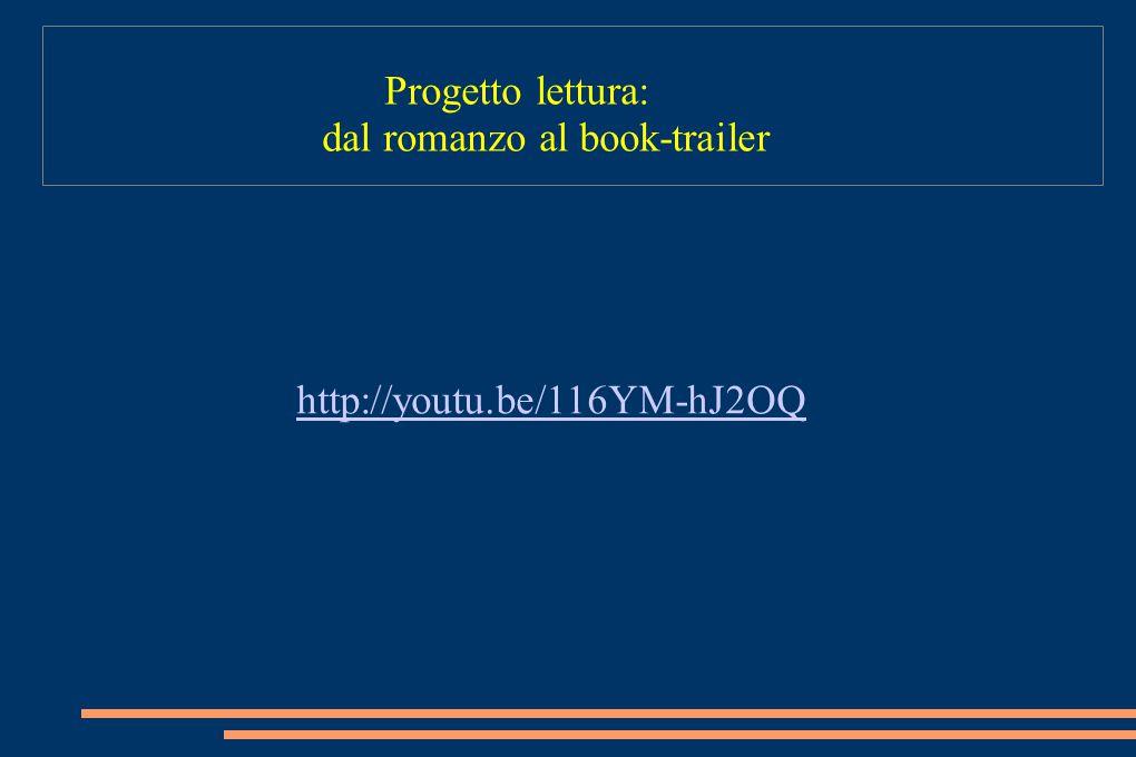 Progetto lettura: dal romanzo al book-trailer http://youtu.be/116YM-hJ2OQ
