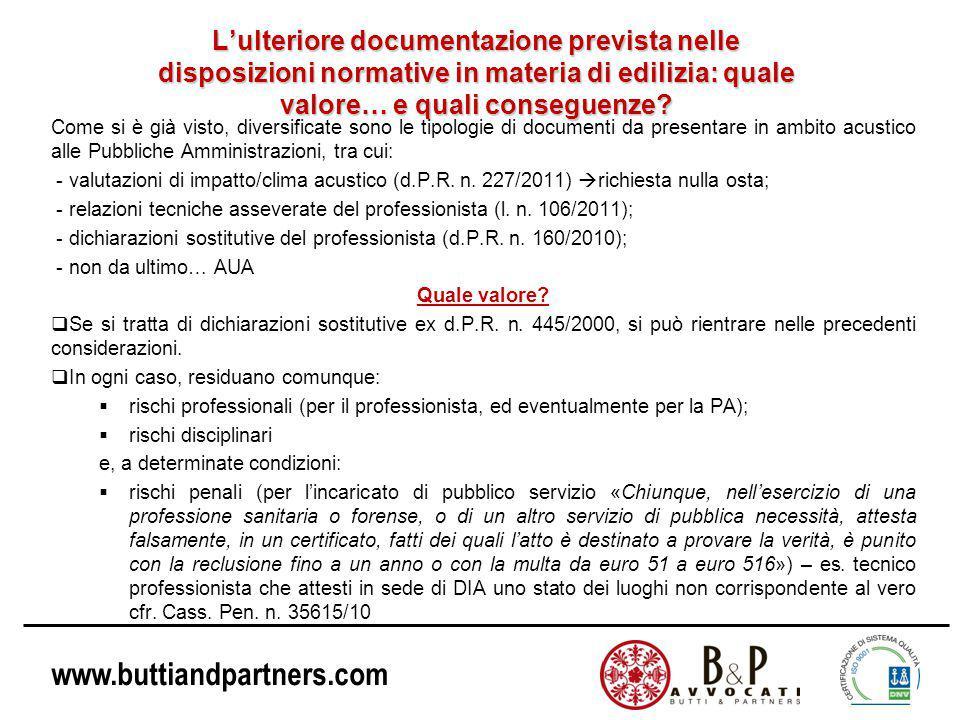 www.buttiandpartners.com L'ulteriore documentazione prevista nelle disposizioni normative in materia di edilizia: quale valore… e quali conseguenze.