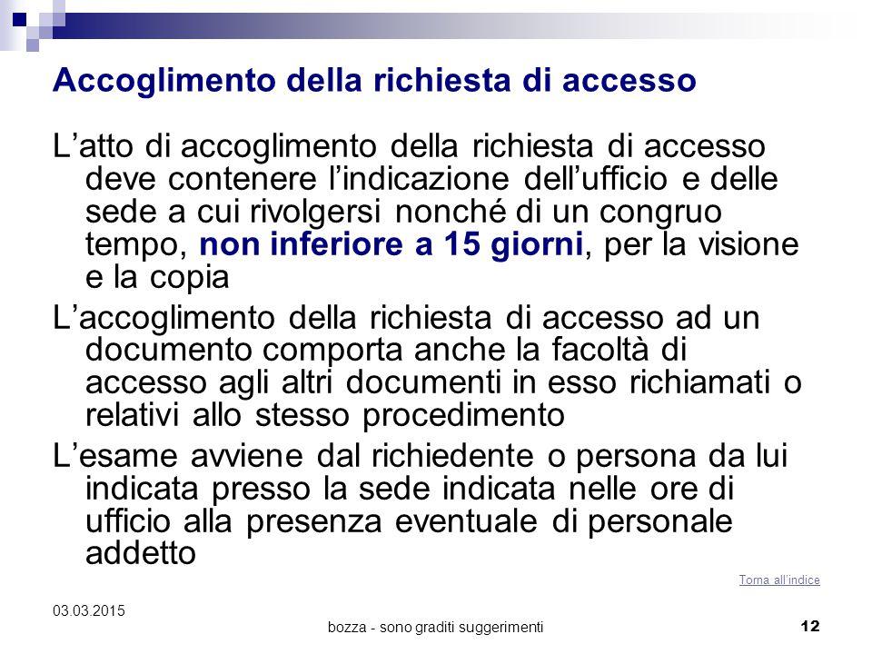 bozza - sono graditi suggerimenti Accoglimento della richiesta di accesso L'atto di accoglimento della richiesta di accesso deve contenere l'indicazio