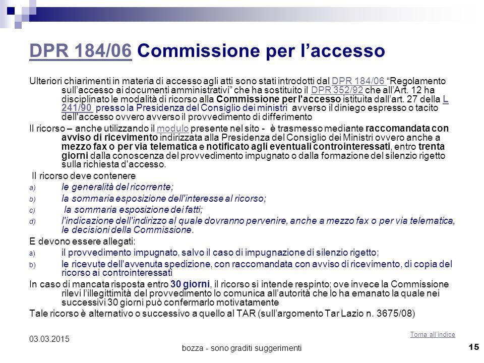 bozza - sono graditi suggerimenti DPR 184/06DPR 184/06 Commissione per l'accesso Ulteriori chiarimenti in materia di accesso agli atti sono stati intr