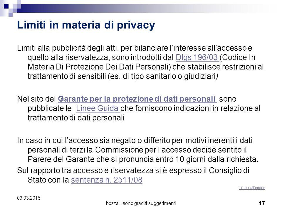 bozza - sono graditi suggerimenti Limiti in materia di privacy Limiti alla pubblicità degli atti, per bilanciare l'interesse all'accesso e quello alla