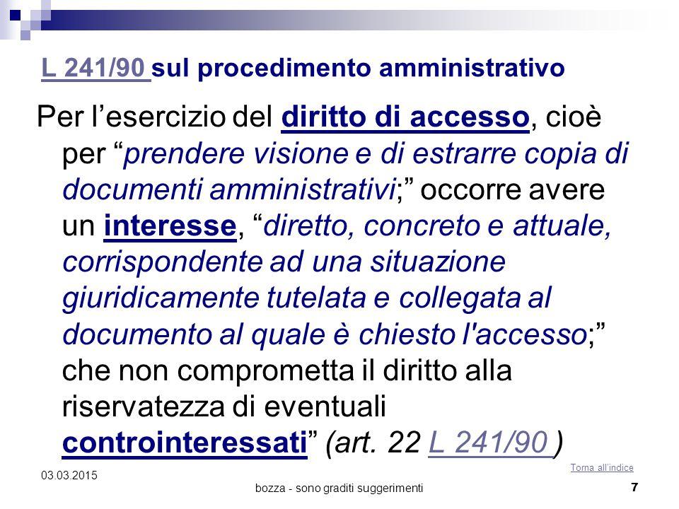 """bozza - sono graditi suggerimenti L 241/90 L 241/90 sul procedimento amministrativo Per l'esercizio del diritto di accesso, cioè per """"prendere visione"""