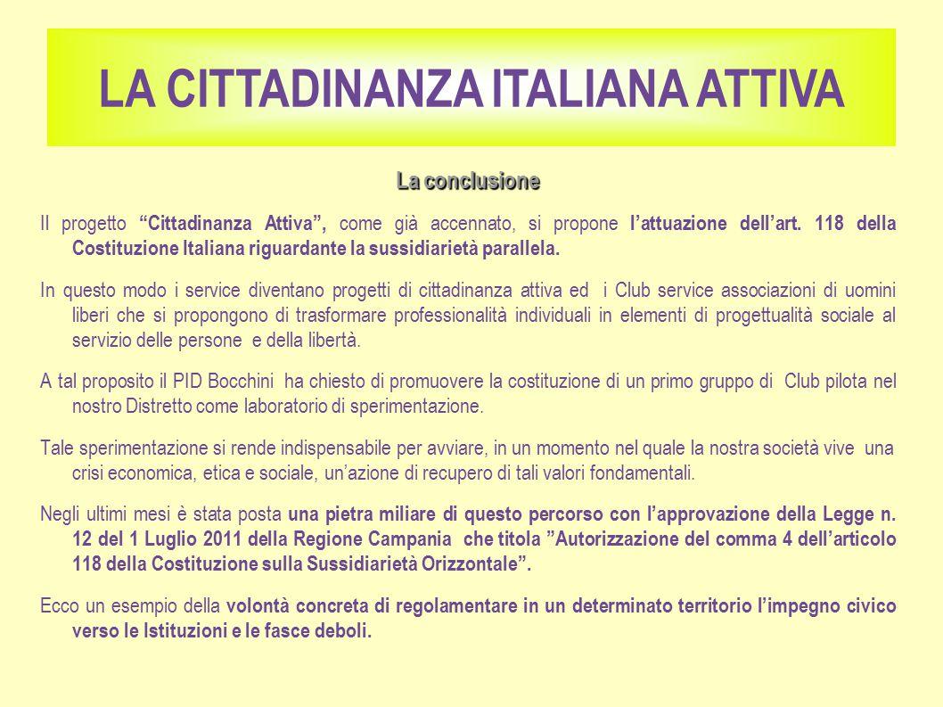 La conclusione Il progetto Cittadinanza Attiva , come già accennato, si propone l'attuazione dell'art.
