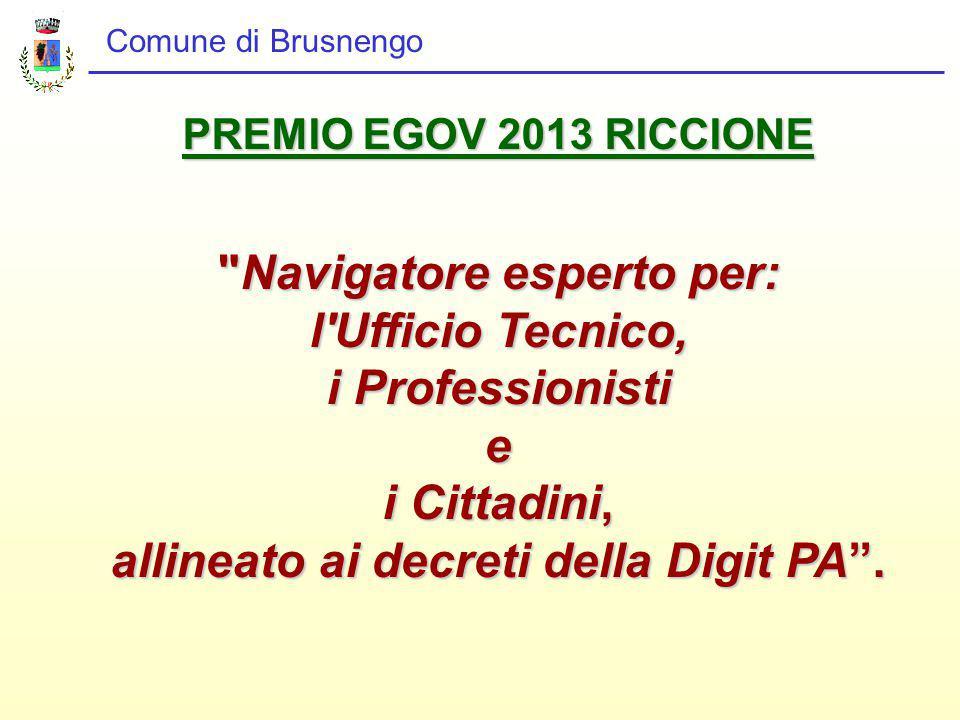 PREMIO EGOV 2013 RICCIONE Navigatore esperto per: l Ufficio Tecnico, i Professionisti e i Cittadini, allineato ai decreti della Digit PA .