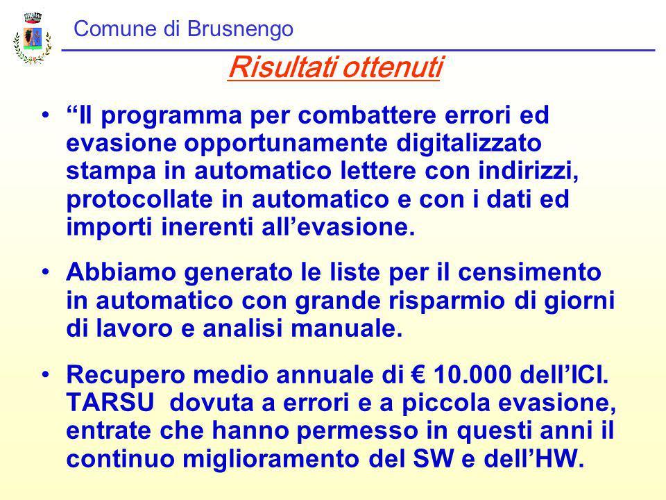 Comune di Brusnengo Il programma per combattere errori ed evasione opportunamente digitalizzato stampa in automatico lettere con indirizzi, protocollate in automatico e con i dati ed importi inerenti all'evasione.
