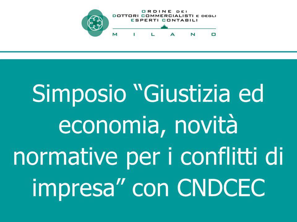 Simposio Giustizia ed economia, novità normative per i conflitti di impresa con CNDCEC