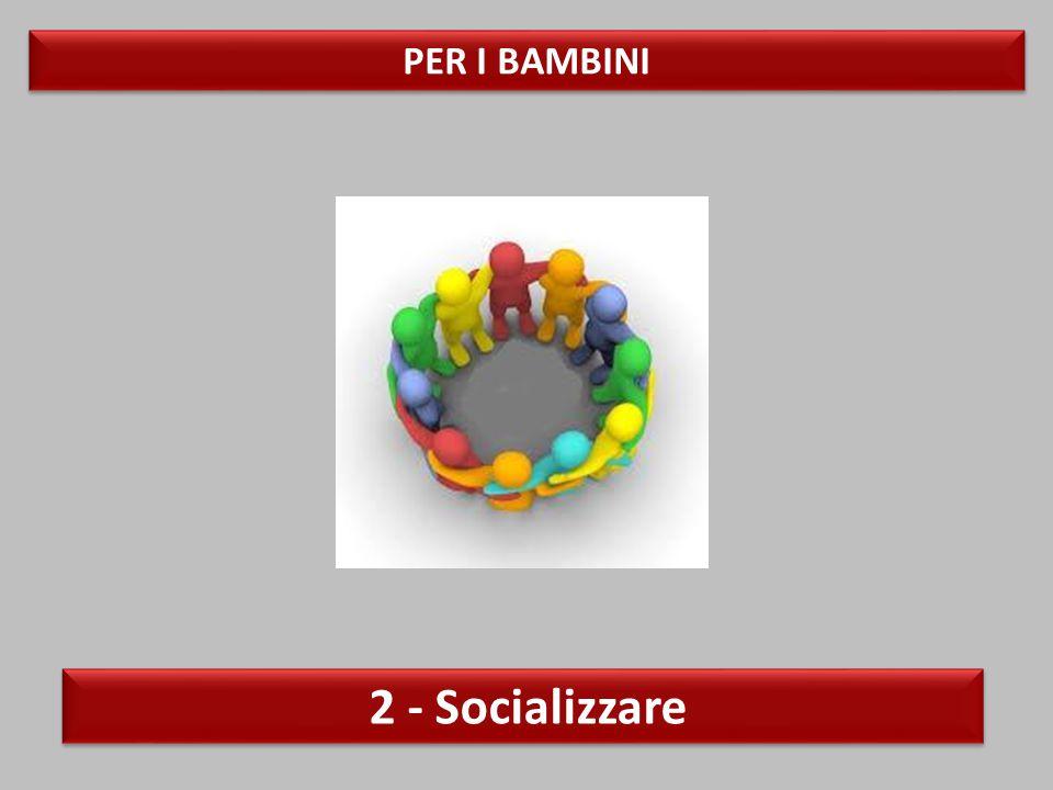 PER I BAMBINI 2 - Socializzare