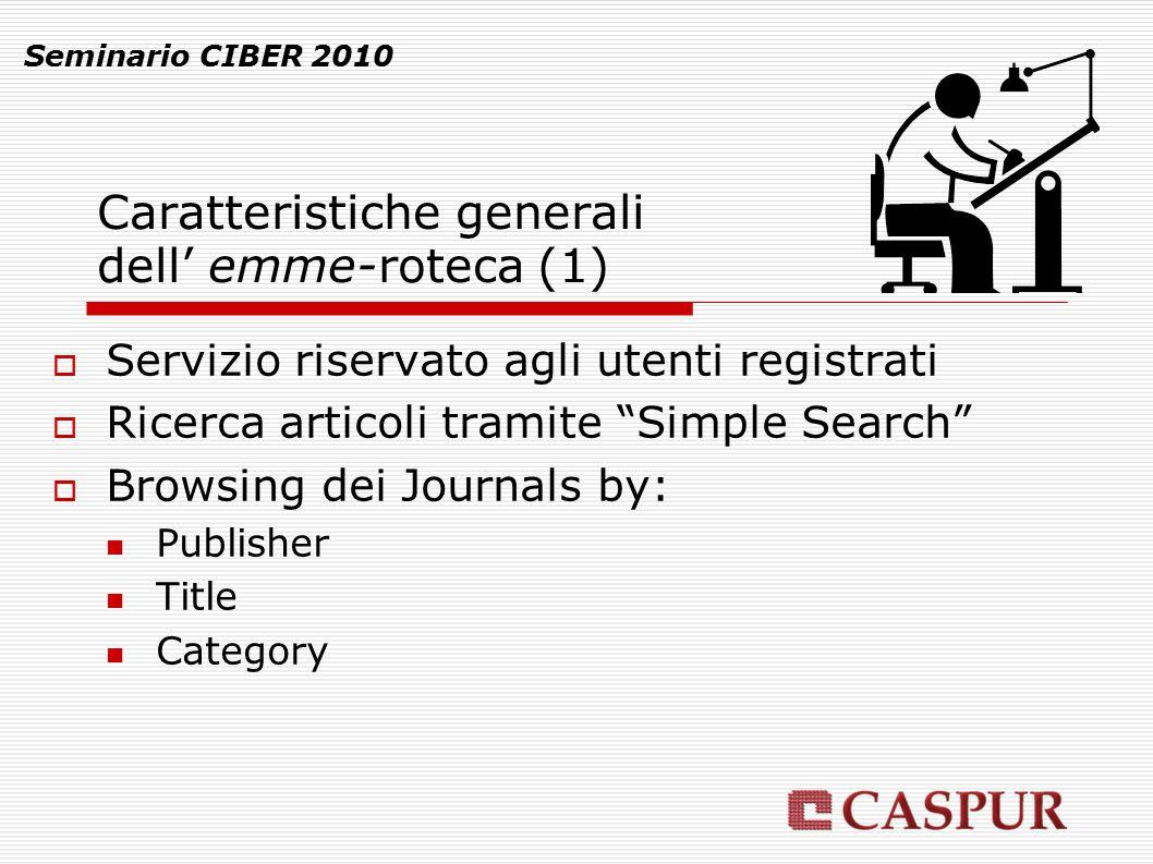 """Caratteristiche generali dell' emme-roteca (1) Seminario CIBER 2010  Servizio riservato agli utenti registrati  Ricerca articoli tramite """"Simple Sea"""