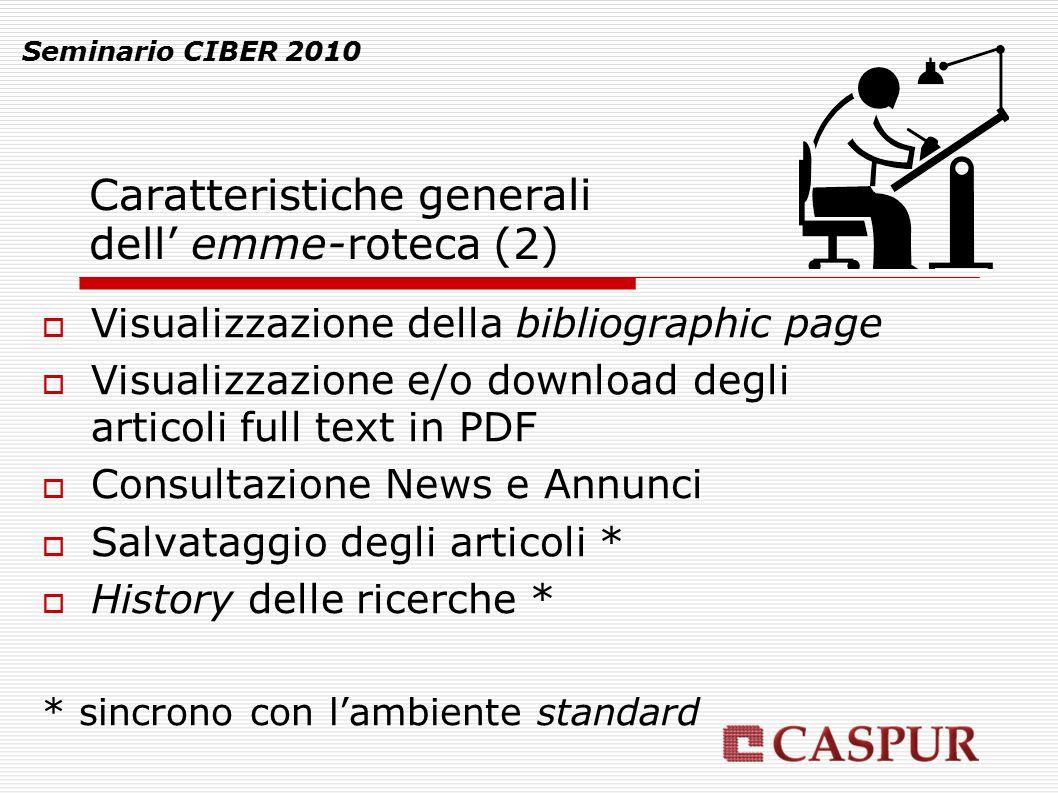 Caratteristiche generali dell' emme-roteca (2) Seminario CIBER 2010  Visualizzazione della bibliographic page  Visualizzazione e/o download degli ar