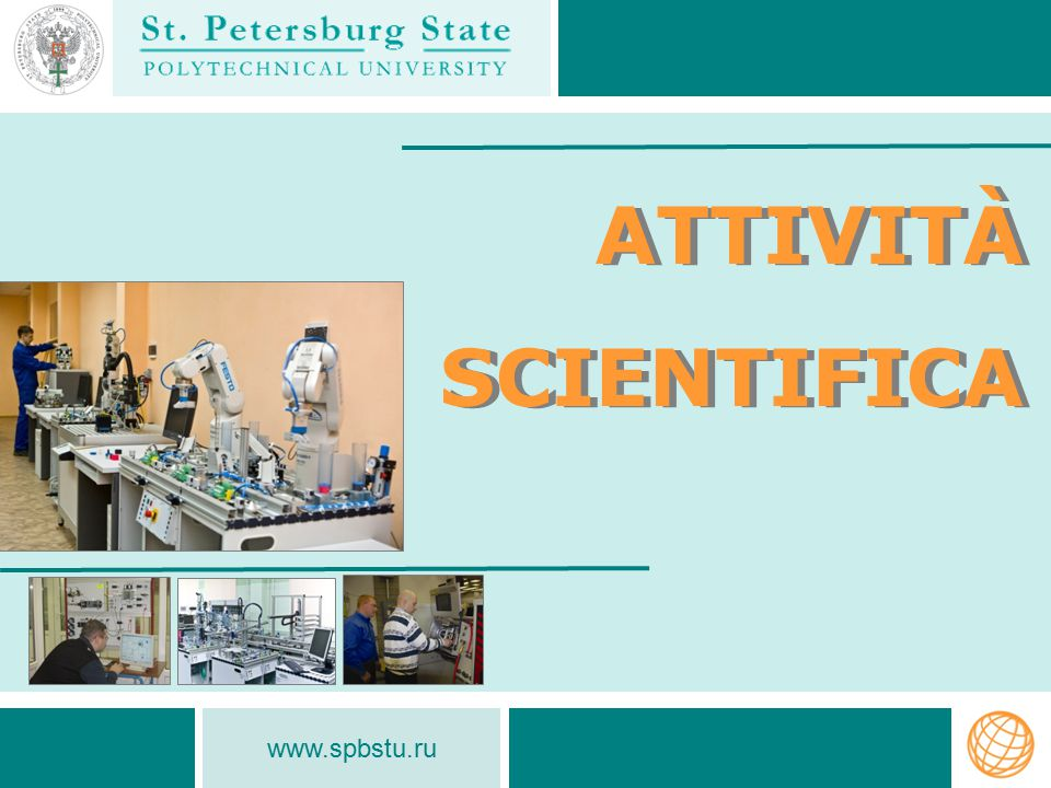 www.spbstu.ru ATTIVITÀ SCIENTIFICA ATTIVITÀ SCIENTIFICA