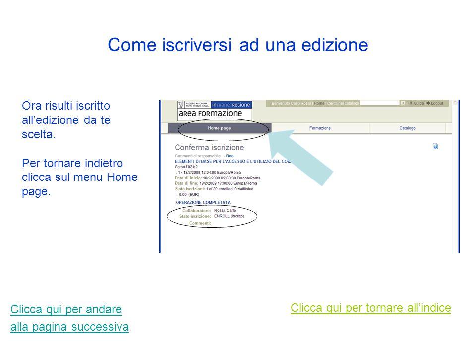 Come iscriversi ad una edizione Clicca sul tasto Conferma per concludere l'iscrizione. Clicca qui