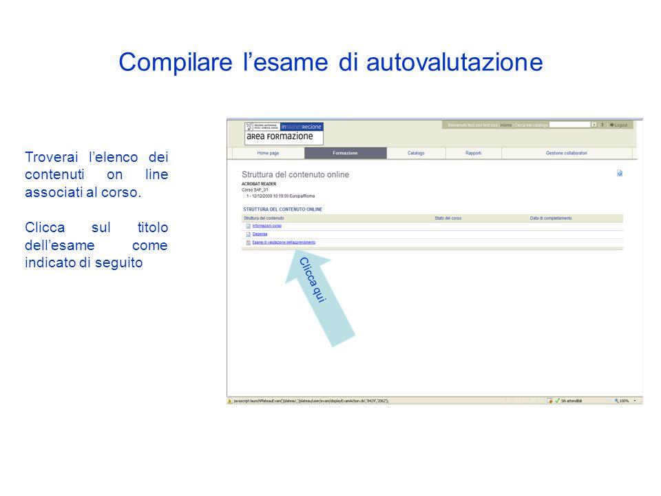 In corrispondenza del titolo del corso clicca sul pulsante come indicato in figura Clicca qui Compilare l'esame di autovalutazione