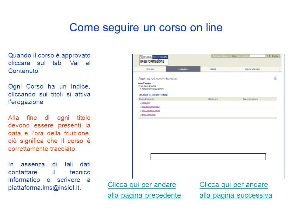 Come seguire un corso on line Dal Piano Formativo Personale è possibile chiedere l'approvazione cliccando sul tab 'Invia richiesta approvazione'.