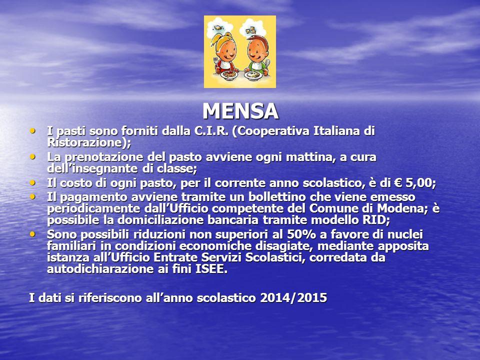 MENSA I pasti sono forniti dalla C.I.R. (Cooperativa Italiana di Ristorazione); I pasti sono forniti dalla C.I.R. (Cooperativa Italiana di Ristorazion
