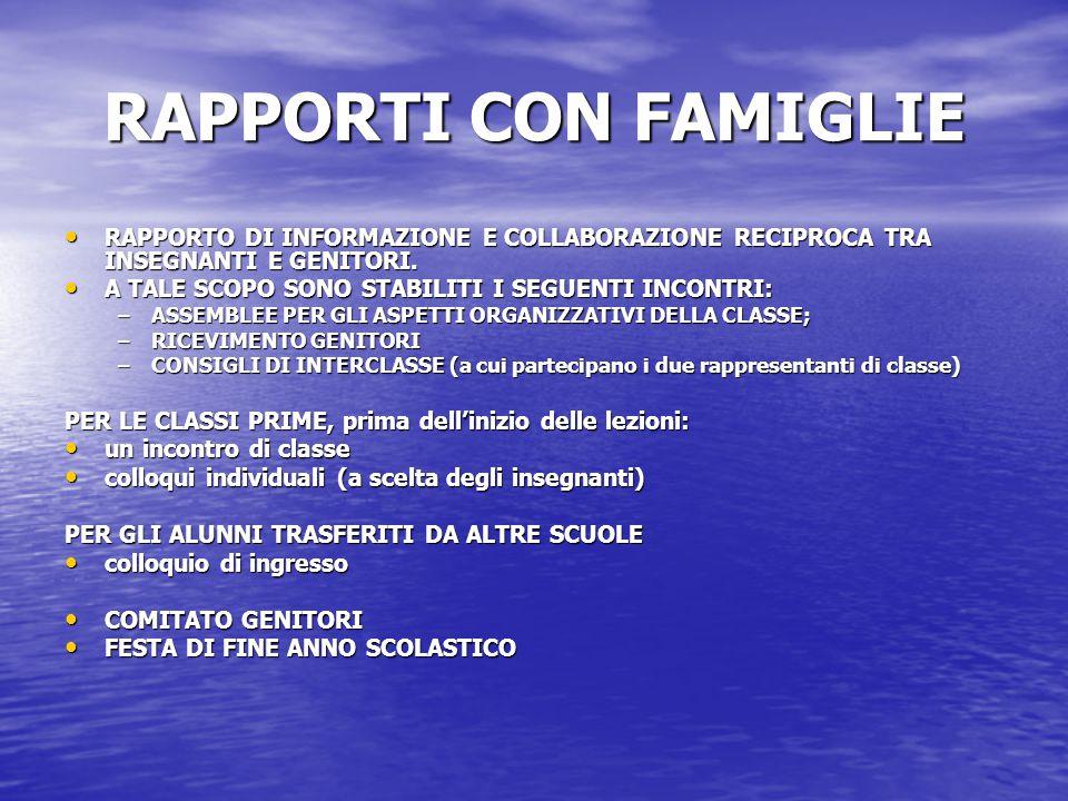 RAPPORTI CON FAMIGLIE RAPPORTO DI INFORMAZIONE E COLLABORAZIONE RECIPROCA TRA INSEGNANTI E GENITORI. RAPPORTO DI INFORMAZIONE E COLLABORAZIONE RECIPRO