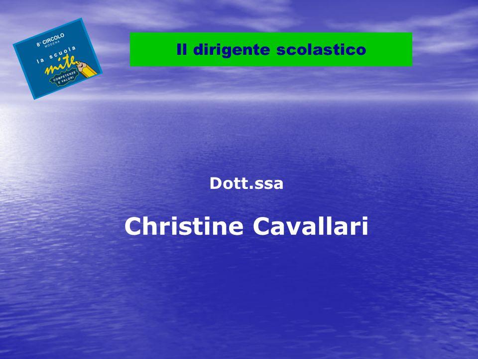 Il dirigente scolastico Dott.ssa Christine Cavallari