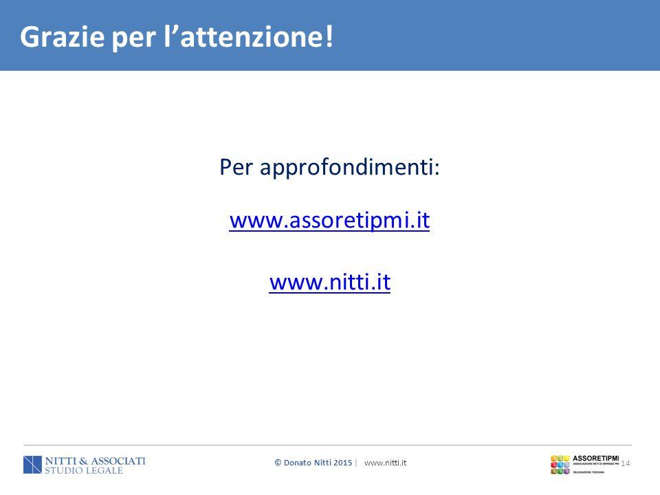 © Donato Nitti 2015 | www.nitti.it 14 Per approfondimenti: www.assoretipmi.it www.nitti.it Grazie per l'attenzione!