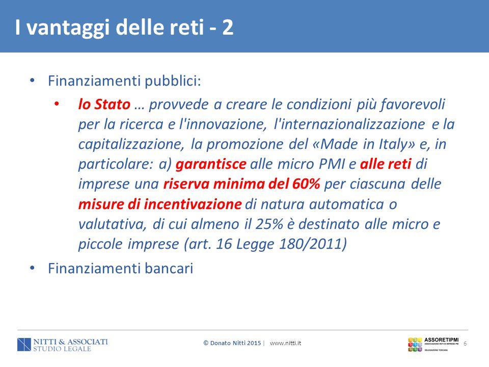 © Donato Nitti 2015 | www.nitti.it 6 Finanziamenti pubblici: lo Stato … provvede a creare le condizioni più favorevoli per la ricerca e l'innovazione,