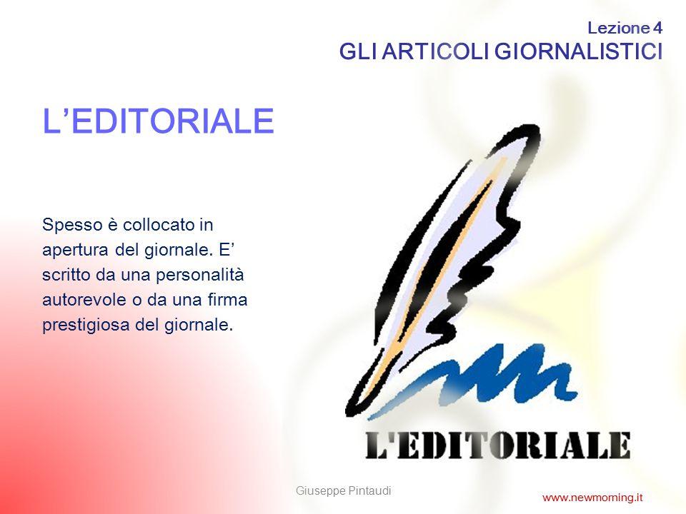 3 Spesso è collocato in apertura del giornale. E' scritto da una personalità autorevole o da una firma prestigiosa del giornale. L'EDITORIALE Lezione