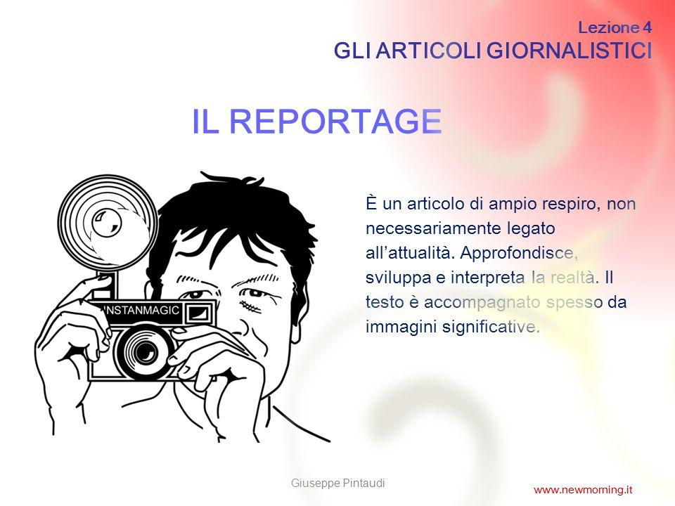 5 IL REPORTAGE È un articolo di ampio respiro, non necessariamente legato all'attualità. Approfondisce, sviluppa e interpreta la realtà. Il testo è ac
