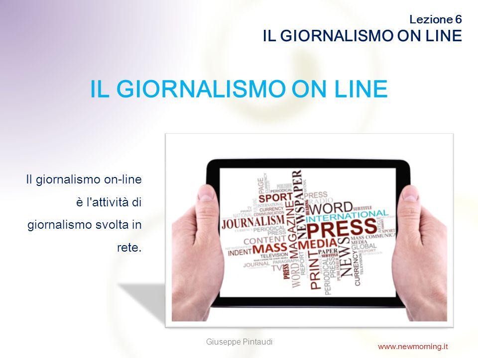 2 IL GIORNALISMO ON LINE Il giornalismo on-line è l attività di giornalismo svolta in rete.