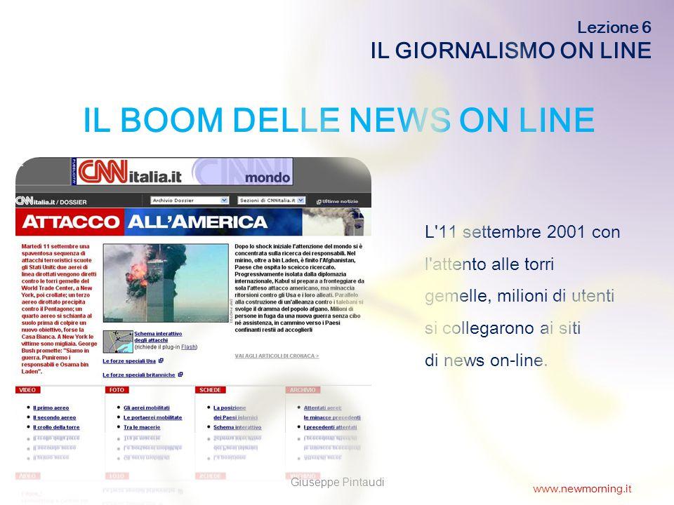 6 IL BOOM DELLE NEWS ON LINE L 11 settembre 2001 con l attento alle torri gemelle, milioni di utenti si collegarono ai siti di news on-line.
